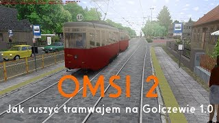OMSI 2: Jak ruszyć tramwajem na mapie Golczewa 1.0 - poradnik