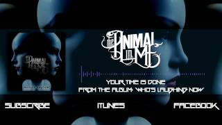"The Animal In Me - ""Your Time Is Done"" (Album Stream)"