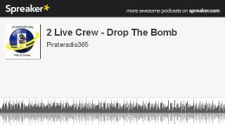2 Live Crew - Drop The Bomb (made with Spreaker)