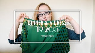Dinner & A Dress: 1920s -- PART TWO: The Dress