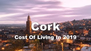 Cost Of Living In Cork, Ireland In 2019, Rank 75th In The World