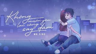 MR. SIRO | Không Muốn Yêu Lại Càng Say Đắm | Official Audio