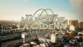 Marca de la Cadena - DUKI ft. ByMonkid (Video Oficial) |24