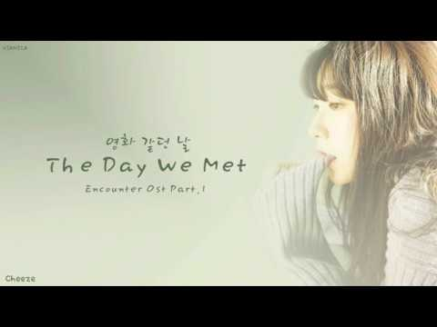 CHEEZE (치즈) - 'The Day We Met (Encounter Ost Part.1)' Lyrics (Color Coded Han/Rom/Eng/가사