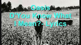 Oasis do you know what i mean lyrics
