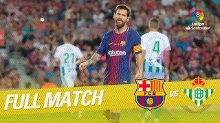 Full Match FC Barcelona Vs Real Betis LaLiga 2017/2018
