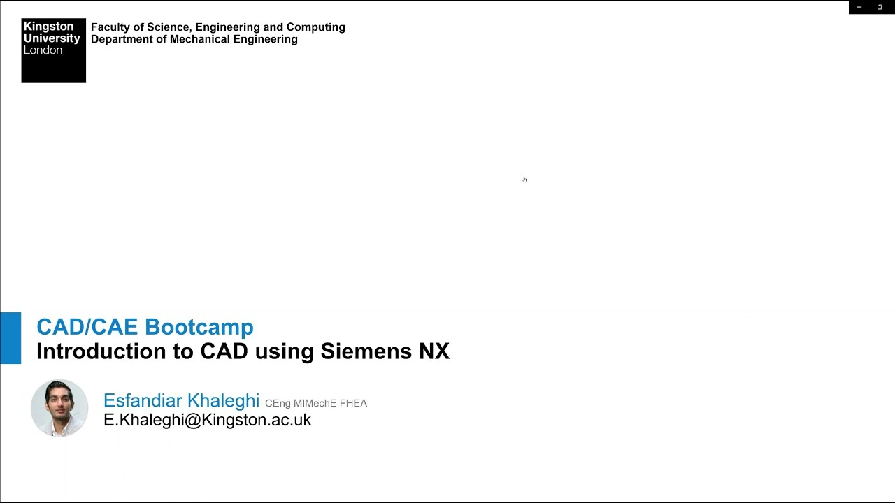 CAD/CAE Bootcamp - Session 1 - Introduction to CAD using Siemens NX