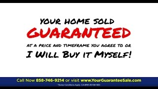 Your Home SOLD Guaranteed At Your Price or I'll Buy It!*