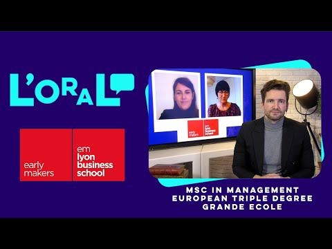 L'oral : PGE EM Lyon Business School. European Triple Degree