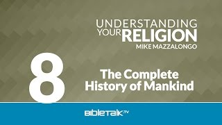 The Complete History of Mankind: The Doctrines of Original Goodness, Fall of Man and Restoration