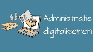 Administratie digitaliseren