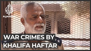 Libyan government gathers war crimes evidence against Haftar