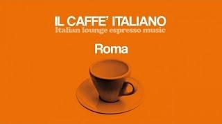 Top Lounge Chillout Mix - Caffè Italiano Roma