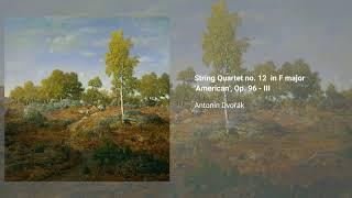 String Quartet no. 12  in F major 'American', Op. 96