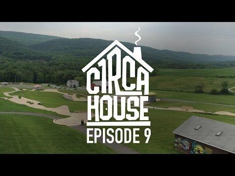 David Gravette & Robbie Brockel Hit Woodward East - C1RCA House ep 9