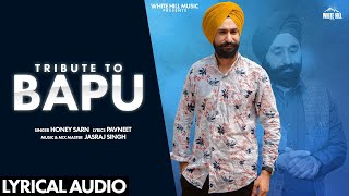 Tribute To Bapu (Lyrical Audio) | Honey Sarn | New Punjabi Song 2020 | White Hill Music