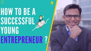 How to be a Successful Young Entrepreneur ? | Amandeep Thind