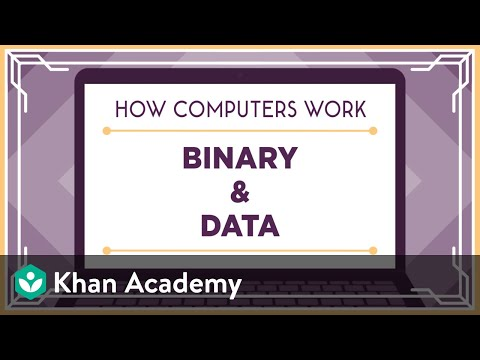 Binary & data (video) | How Computers Work | Khan Academy
