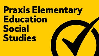 Praxis Elementary Education: Multiple Subjects Social Studies (Practice Test)