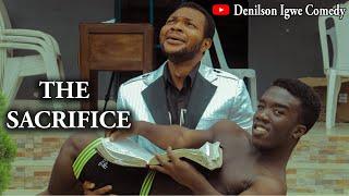 Denilson Igwe Comedy - The sacrifice