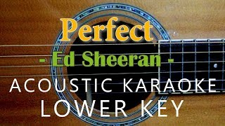Perfect   Ed Sheeran [Acoustic Karaoke | Lower Key]