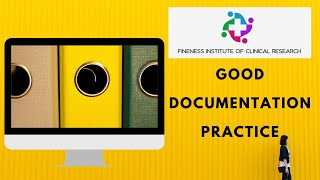GOOD DOCUMENTATION PRACTICE-FINENESS INSTITUTE OF CLINICAL RESEARCH