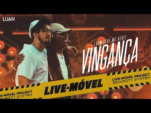Luan Santana Vingança Ft Mc Kekel Video Oficial Live Móvel