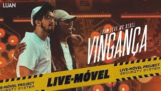 Luan Santana | Vingança Ft Mc Kekel (Video Oficial)   Live Móvel