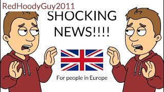 SHOCKING NEWS!!!! (For people in Europe)