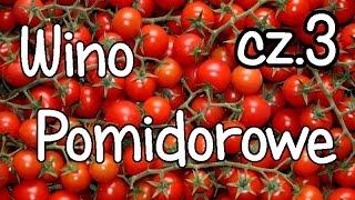 Wino pomidorowe z chilli i ziołami - przepis cz. 3