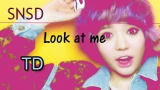 SNSD -Look At Me (Line Distribution) [+Eng Lyrics]