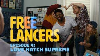 EP 4: Love Match Supreme - Freelancers