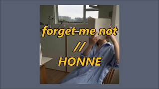 forget me not [lyrics] // honne