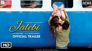 Jalebi | Official Trailer | Rhea | Varun | Digangana | Pushpdeep Bhardwaj | 12th Oct