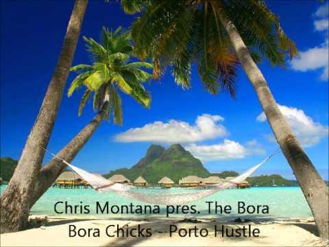 Chris Montana pres. The Bora Bora Chicks - Porto Hustle
