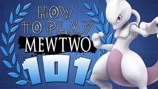 HOW TO PLAY MEWTWO 101