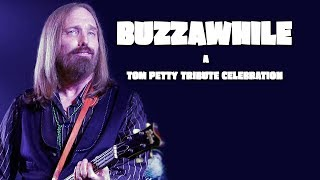 BUZZAWHILE A TOM PETTY TRIBUTE CELEBRATION TRAILER