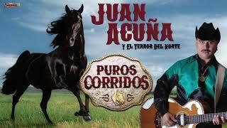 Juan Acuña y El Terror Del Norte - Puros Corridos! (Playlist Oficial)