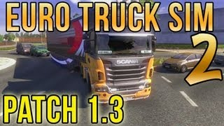 Euro Truck Simulator 2 - Patch 1.3 Mod Guide Changes