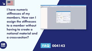 FAQ 004142 | I have numeric stiffnesses of my members. How can I assign the stiffnesses to a member without having to create a notional material and a cross-section?