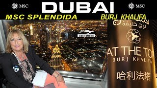 DUBAI & La BURJ KHALIFA avec MSC SPLENDIDA ..