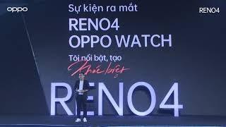 Sự Kiện Ra Mắt Trực Tuyến: Reno4 x OPPO Watch (Highlight video)