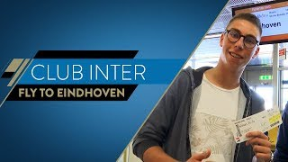 PSV-INTER   FLY TO EINDHOVEN   Club Inter