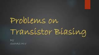 5. Problems on Transistor Biasing