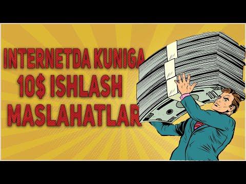 INTERNETDA KUNIGA 10$ ISHLASH/MASLAHATLAR