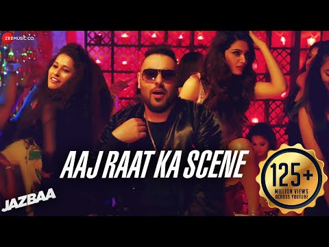 Aaj Raat Ka Scene Jazbaa ft Badshah  Shraddha Pandit