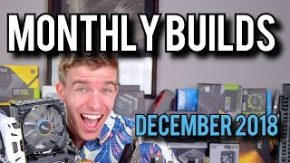 LATEST Gaming PC Builds! (December 2018) [Monthly Builds 14]