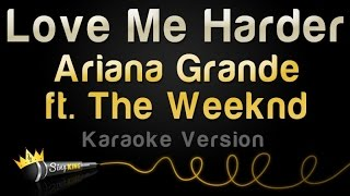 Ariana Grande ft. The Weeknd - Love Me Harder (Karaoke Version)