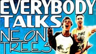 EVERYBODY TALKS - NEON TREES (MUSIC VIDEO)