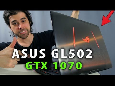 ASUS GL502 (GTX 1070) Review – An Epic Gaming Laptop!